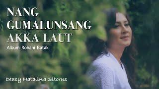 Download Mp3 Nang Gumalunsang Akka Laut - Deasy Natalina Sitorus   Lagu Rohani Batak