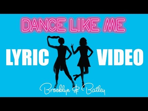 Dance Like Me | Official Lyric Video | Brooklyn and Bailey