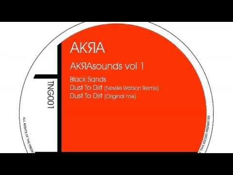 02 Akra - Dust To Dirt (Neville Watson Remix) [Teng] Mp3