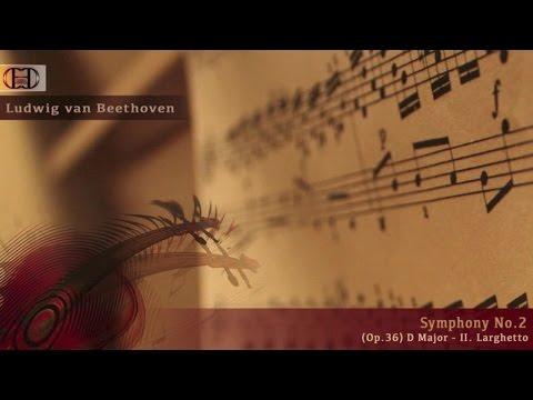 Ludwig van Beethoven - Symphony No.2 (Op.36) D Major - II. Larghetto