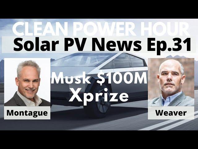 Musk $100M Xprize   EV Truck Wars: Rivian v Tesla   Solar & Storage News   Clean Power Hour Ep. 31