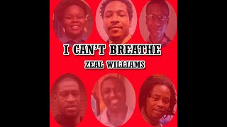 I CAN'T BREATHE   ZEAL WILLIAMS