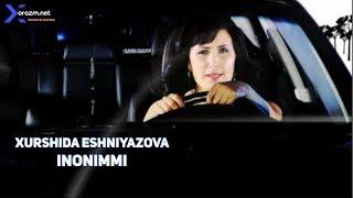 Xurshida Eshniyazova - Inonimmi