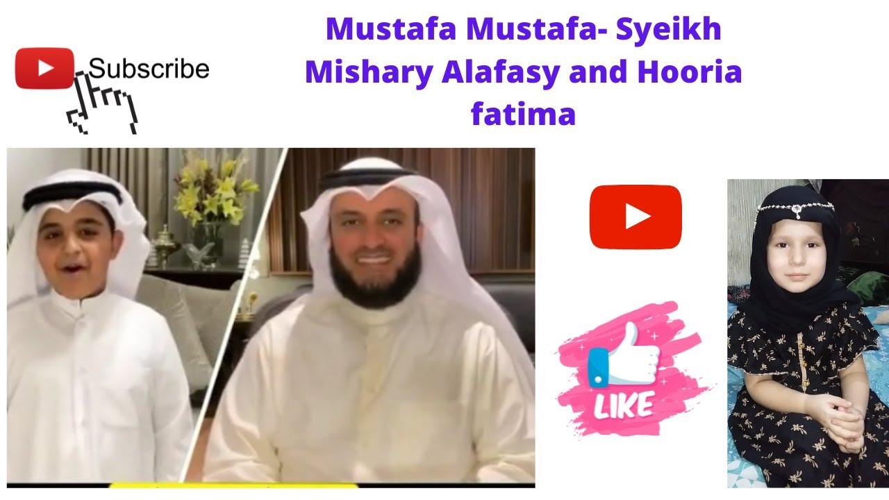 Download Mustafa Mustafa- Syeikh Mishary Alafasy & hooria fatima # Butt family#