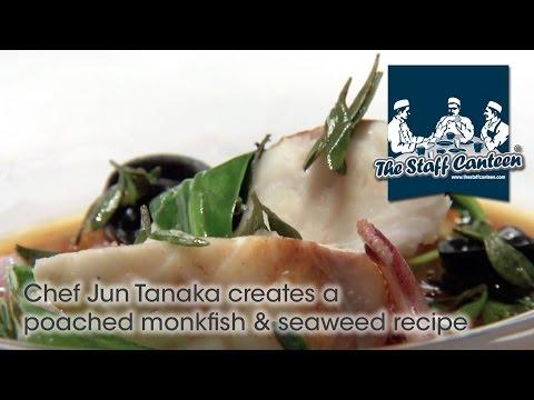 Chef Jun Tanaka Creates A Poached Monkfish & Seaweed Recipe