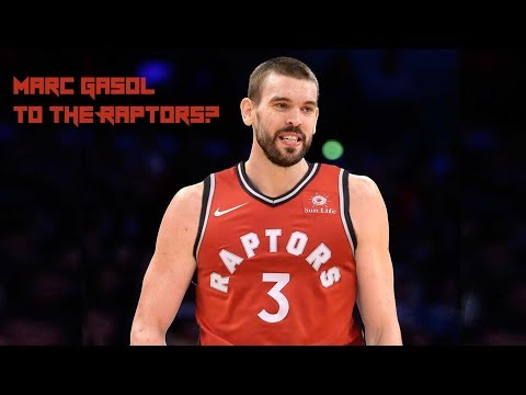 Marc Gasol to the Raptors?