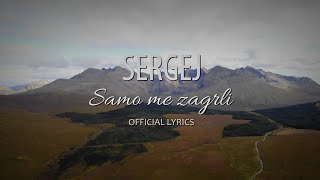 SERGEJ // SAMO ME ZAGRLI (OFFICIAL LYRICS VIDEO)