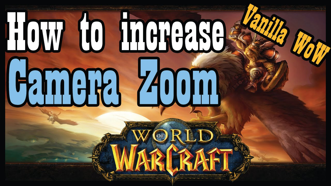 wow how to make your camera zoom out more legion