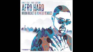 Swift,Theo Lawson-Afro Hard(Moon Rocket & Romero Remix)