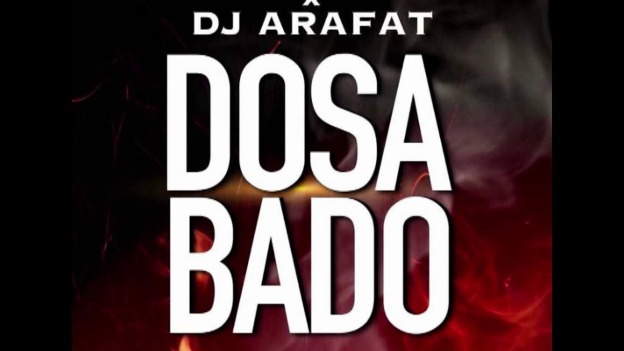 dj arafat dosabado video