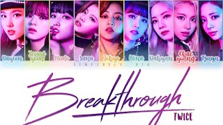 Cover images TWICE - Breakthrough color coded lyrics | ENG, KAN, ROM