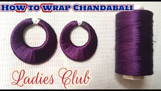 How to Wrap Chandabali I Silk Thread Earring I Jhumka wrapping Techniques