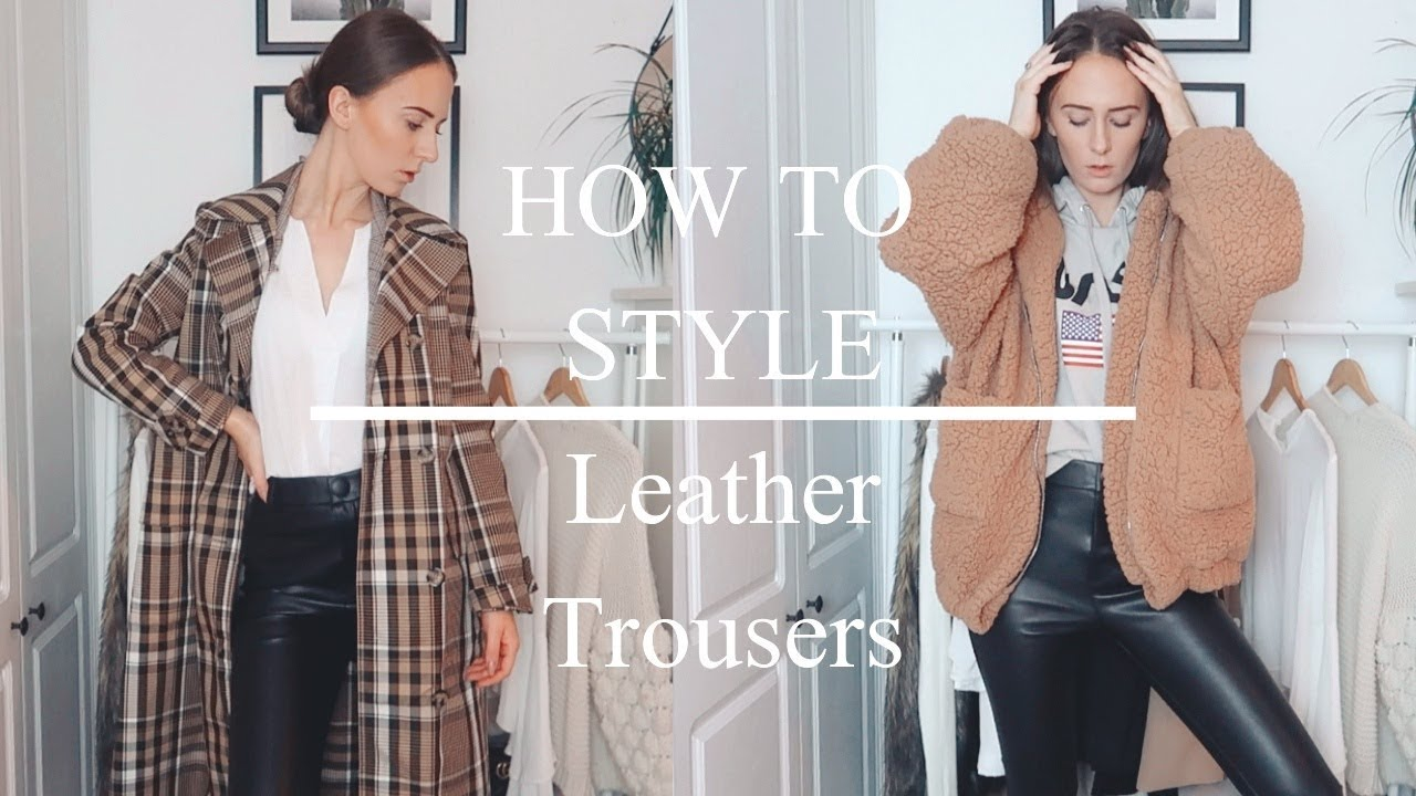 How To Style | Leather Trousers