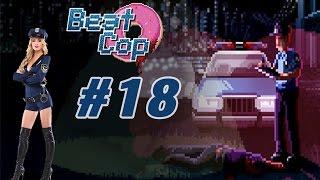Beat Cop день #18 Аргентина + побег в Мексику (обзор и прохождение на русском)