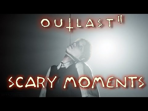 Outlast 2 Scary Moments - 20 Jump Scares,...