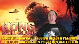Kong : La isla Calavera - Kong : Skull island (2017) critica de James Wallestein