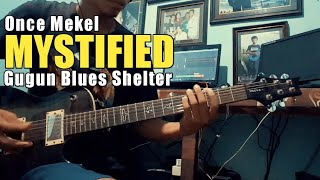 ONCE Feat Gugun Blues Shelter - MYSTIFIED ( Cover )