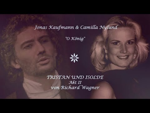 """Jonas Kaufmann & Camilla Nylund✬♫""""Oh, König!""""/Tristan und Isolde"""