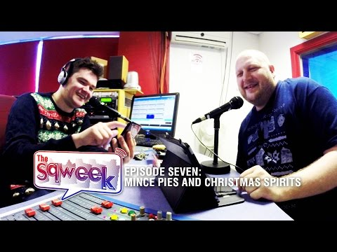 7: Mince Pies and Christmas Spirits! // The Sqweek