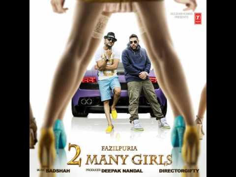 2 Many Girls Ft Badshah   2 Many Girls Ft Badshah by Fazilpuria mp3