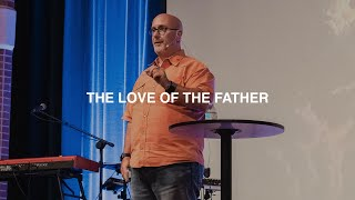 THE LOVE OF THE FATHER | BRIAN KNOEDL