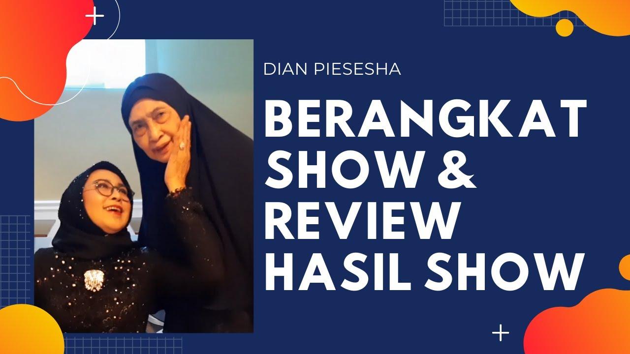 Berangkat Show & Review Hasil Show - Dian Piesesha