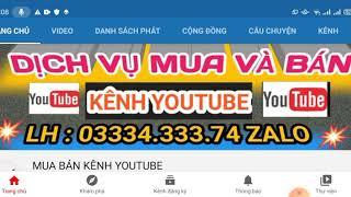 Bán kênh 5000k sub chưa bật kiếm tiền sạch sẽ   Liên hệ 0333433374 Zalo