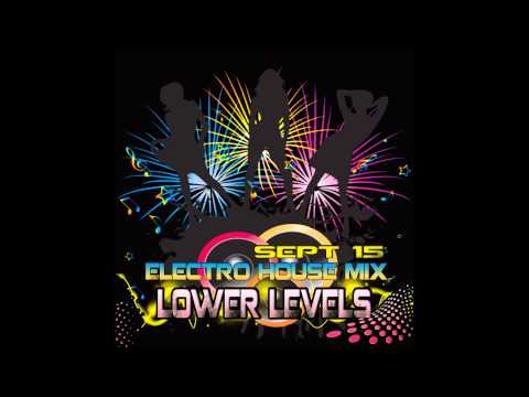 Lower Levels house mix sept 15