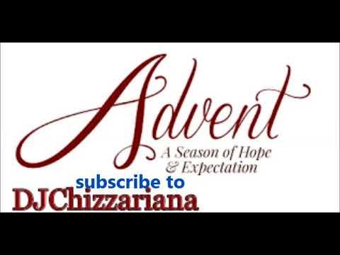 ADVENT GOSPEL MUSIC - DJChizzariana