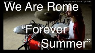 "We Are Rome - ""Forever Summer"" (feat. Benj Heard) Drum Remix"