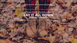Download United Pursuit - Lay it All Down - Tradução Mp3 and Videos