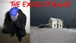 THE EXORCIST HOUSE GONE WRONG (THE NIGHT THAT CHANGED MY LIFE FOREVER)