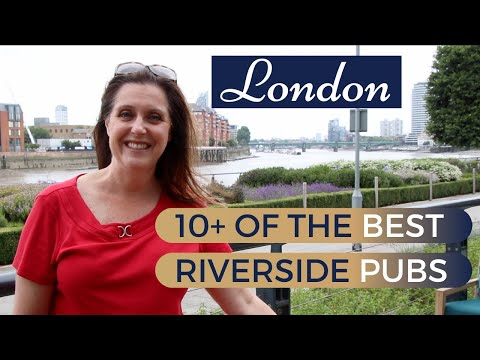 BEST LONDON PUBS FOR FOOD RIVERSIDE | TOP LONDON PUBS WITH VIEWS