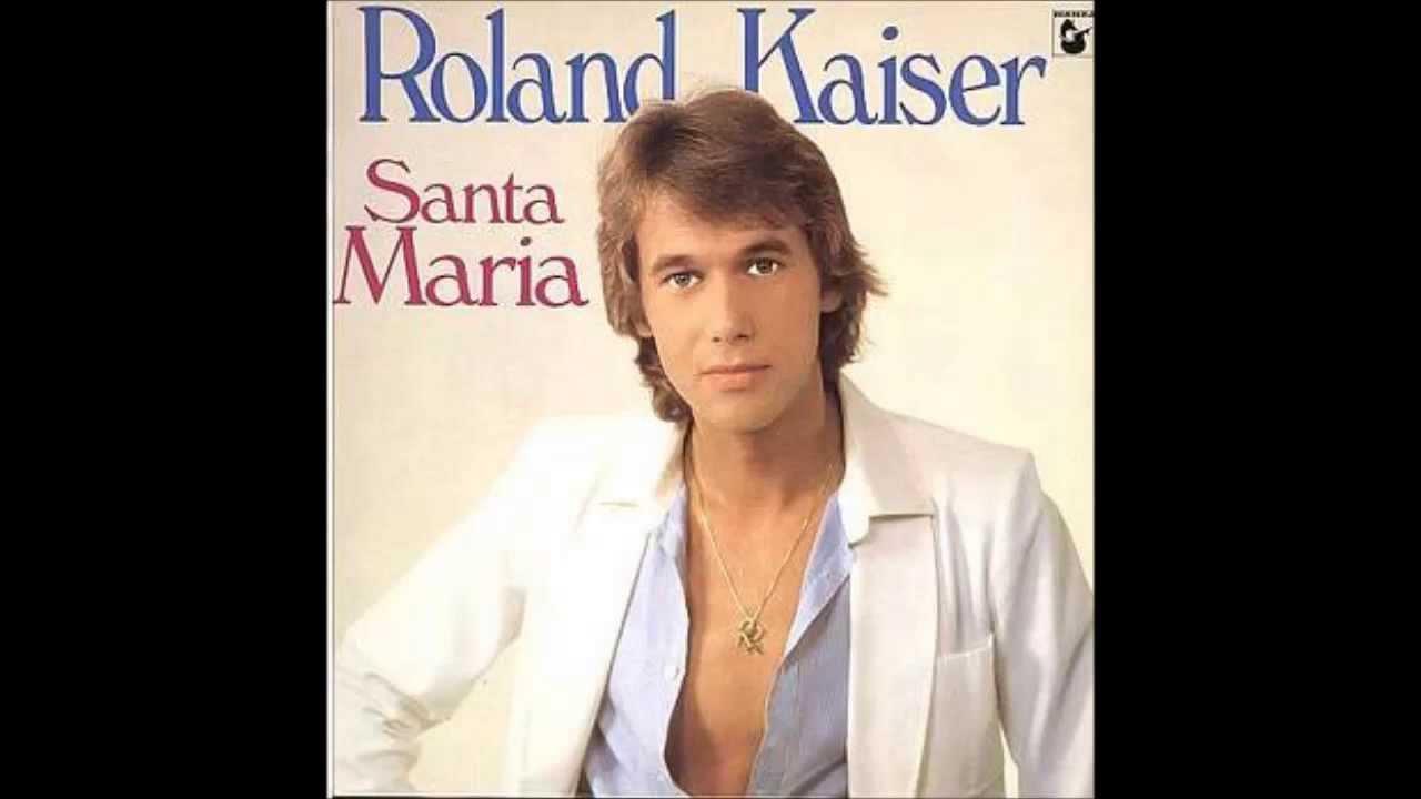 Roland Kaiser Santa Maria 1980 Youtube