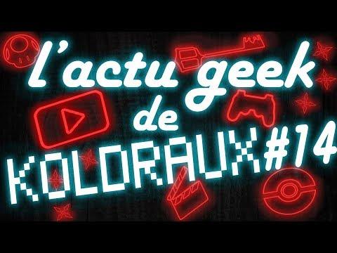 L'ACTU GEEK DE KOLDRAUX #14 (accompagnée de robots, démons et vrais son !)