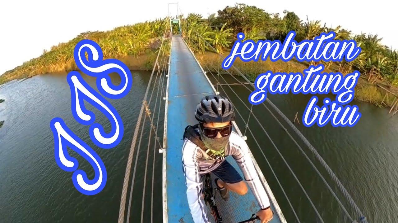 JJS Jembatan Gantung Biru #ngontelmentel - YouTube