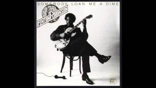 Fenton Robinsoin - Somebody Loan Me A Dime