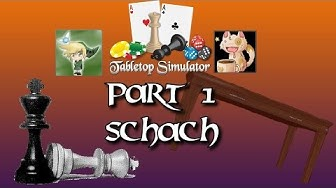 Tabletop Simulator Part 1 - Schach (2 Spieler) [Full HD]