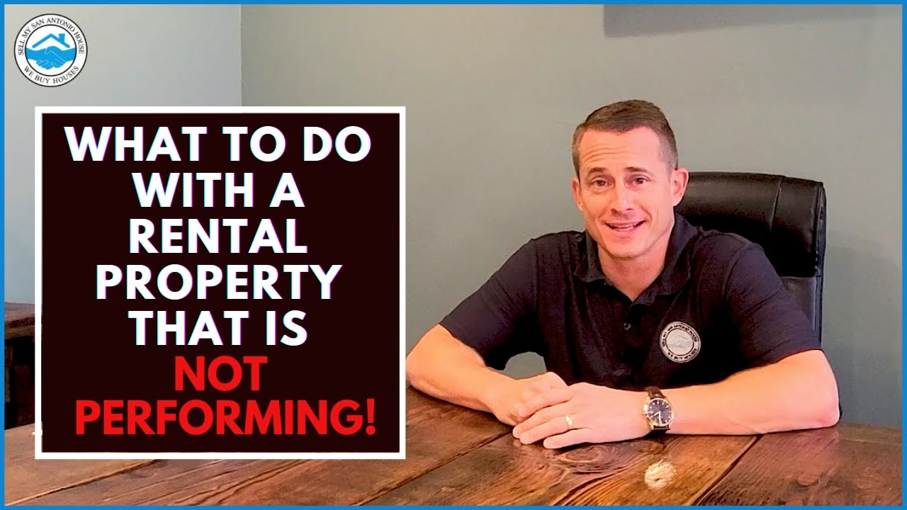 What To Do With A Rental Property That Is Not Performing!