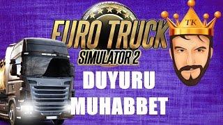 Duyuru Ve Muhabbet | Euro Truck Simulator 2 Türkçe | Türkiye Haritası