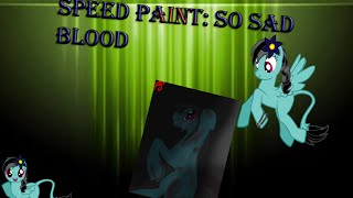Speed Paint: So sad Blood