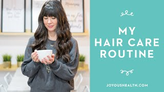 My Haircare Routine Plus Tips for Healthy Hair