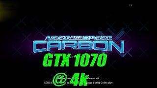 Need for Speed  Carbon | GTX 1070 | i7 4790K @ 4K Perfomance Test