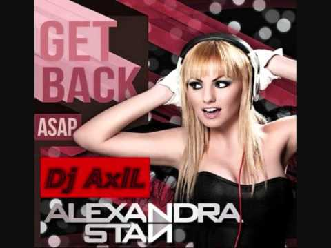 Alexandra Stan - Get back ( Dj AxlL Remix)