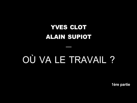 AMD Paris - Yves Clot / Alain Supiot - Où va le travail ? (1/2)