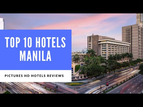Top 10 Hotels in Manila, Philippines
