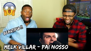 Melk Villar - Pai Nosso (Our Father) #1 Live Session (REACTION)