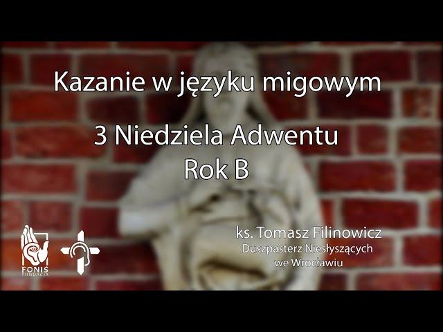 KAZANIE 3 Niedziela Adwentu. Rok B