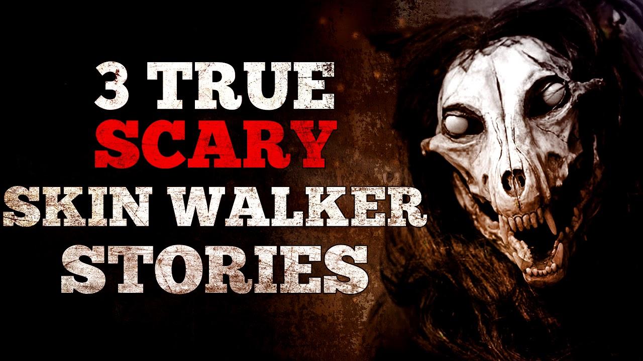 3 TRUE Scary Skinwalker Stories
