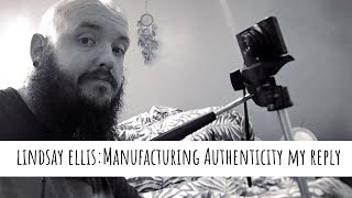 Lindsay Ellis : Manufacturing Authenticity Reply